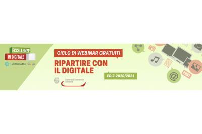 Webinar Camera di Commercio: prossimi appuntamenti gratuiri della nuova edizione di 'Eccellenze in Digitale'